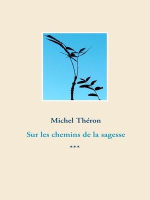 cover image of Sur les chemins de la sagesse