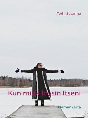 cover image of Kun minä löysin Itseni