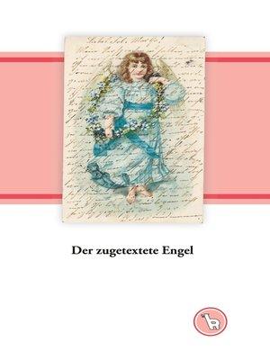 cover image of Der zugetextete Engel