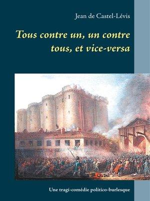 cover image of Tous contre un, un contre tous, et vice-versa