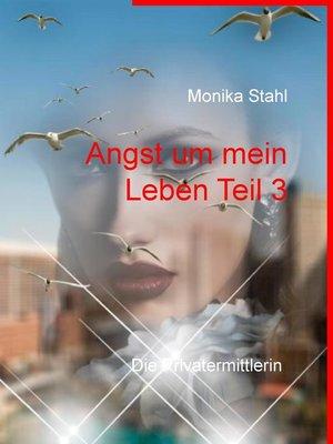 cover image of Angst um mein Leben Teil 3