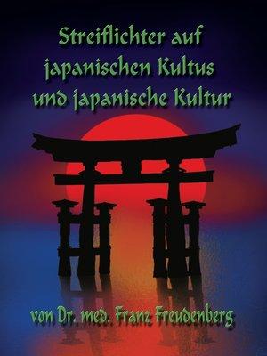 cover image of Streiflichter auf japanischen Kultus  und japanische Kultur