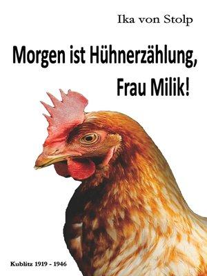 cover image of Morgen ist Hühnerzählung, Frau Milik!