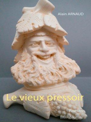 cover image of Le vieux pressoir