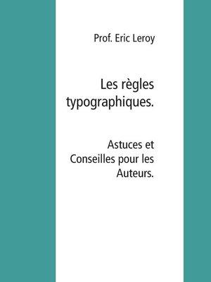 cover image of Les règles typographiques.