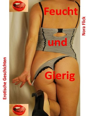 cover image of Feucht und Gierig