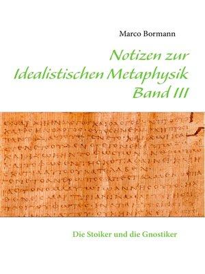 cover image of Notizen zur Idealistischen Metaphysik III
