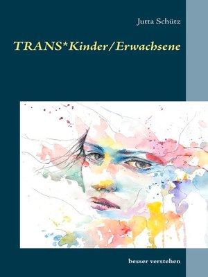 cover image of TRANS*Kinder/Erwachsene