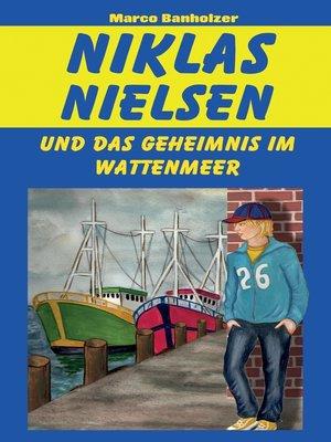 cover image of Niklas Nielsen und das Geheimnis im Wattenmeer