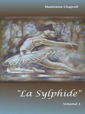 """cover image of """"La Sylphide"""" Volumul 1"""