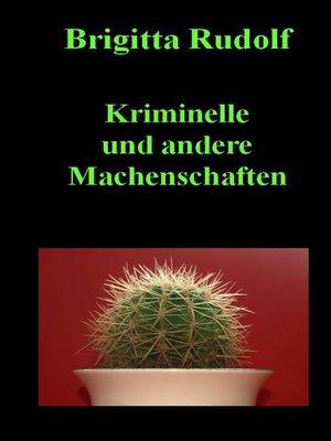 cover image of Kriminelle und andere Machenschaften