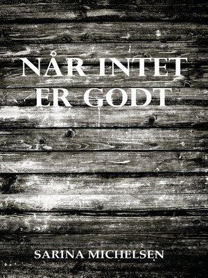 cover image of Når intet er godt