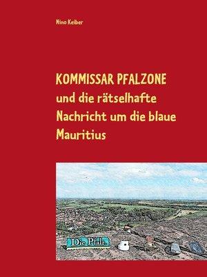 cover image of Kommissar Pfalzone und die rätselhafte Nachricht um die blaue Mauritius