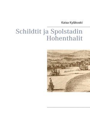 cover image of Schildtit ja Spolstadin Hohenthalit