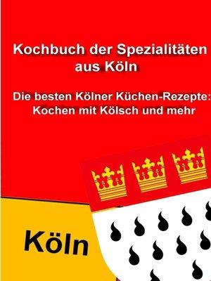 cover image of Kochbuch der Spezialitäten aus Köln