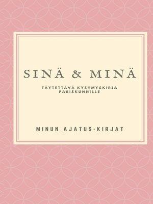 cover image of Sinä ja Minä