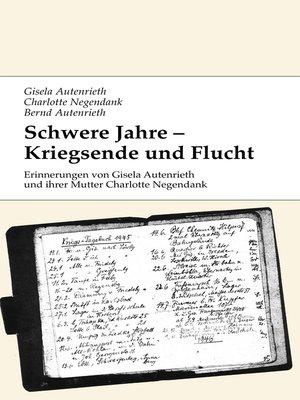 cover image of Schwere Jahre--Kriegsende und Flucht