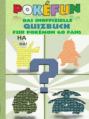 cover image of POKEFUN--Das inoffizielle Quizbuch für Pokemon GO Fans