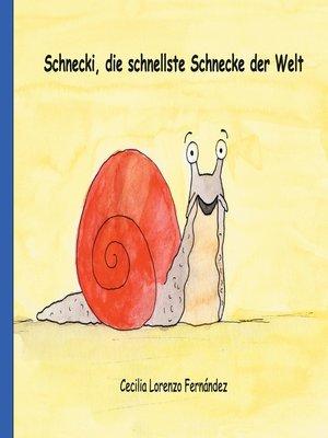 cover image of Schnecki, die schnellste Schnecke der Welt