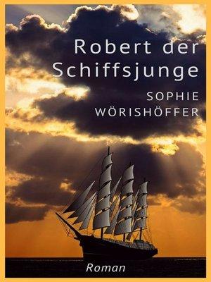 cover image of Robert der Schiffsjunge