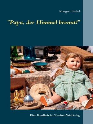 """cover image of """"Papa, der Himmel brennt!"""""""