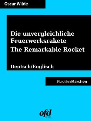 cover image of Die unvergleichliche Feuerwerksrakete--The Remarkable Rocket