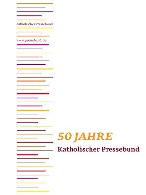 cover image of 50 Jahre Katholischer Pressebund