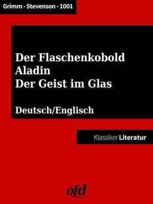 cover image of Der Geist im Glas--Aladin und die Wunderlampe--Der Flaschenkobold