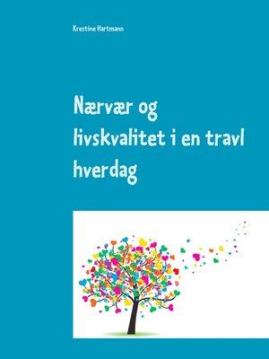 cover image of Nærvær og livskvalitet i en travl hverdag