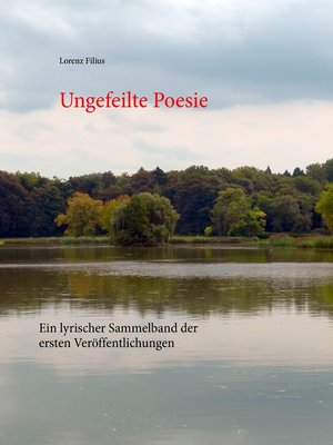 cover image of Ungefeilte Poesie