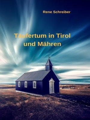 cover image of Täufertum in Tirol und Mähren