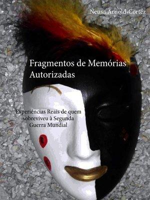 cover image of Fragmentos de Memórias Autorizadas