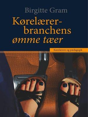 cover image of Kørelærerbranchens ømme tæer