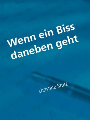 cover image of Wenn ein Biss daneben geht