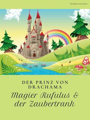cover image of Der Prinz von Drachama--Magier Rufulus & der Zaubertrank