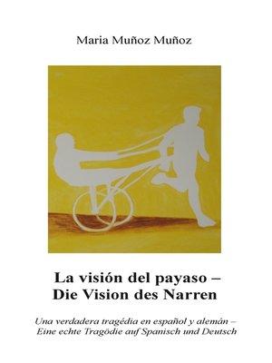 cover image of La Visión del Payaso--Die Vision des Narren