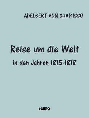 cover image of Reise um die Welt in den Jahren 1815-1818