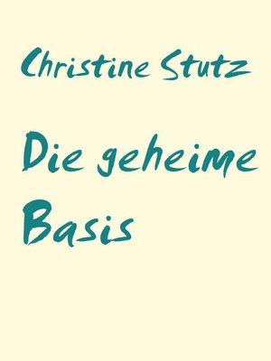 cover image of Die geheime Basis