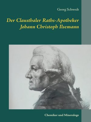 cover image of Der Clausthaler Raths-Apotheker Johann Christoph Ilsemann