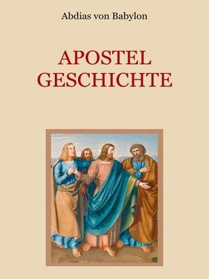 cover image of Apostelgeschichte--Leben und Taten der zwölf Apostel Jesu Christi
