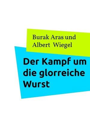 cover image of Der Kampf um die glorreiche Wurst