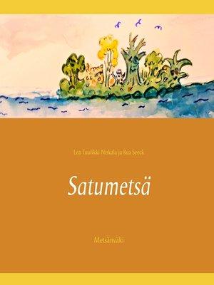 cover image of Satumetsä