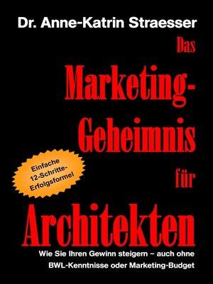 cover image of Das Marketing-Geheimnis für Architekten