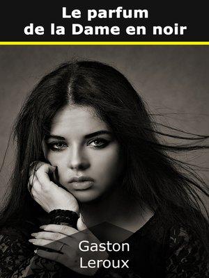 cover image of Le parfum de la Dame en noir