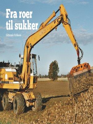 cover image of Fra roer til sukker