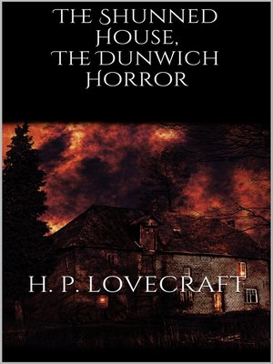 cover image of The Shunned House, the Dunwich Horror
