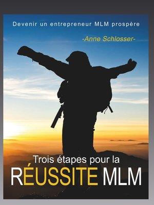 cover image of Trois étapes pour la réussite MLM