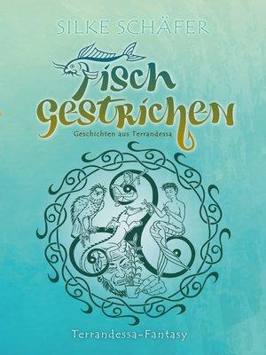 cover image of Fisch gestrichen