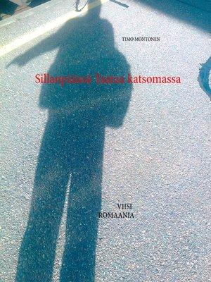 cover image of Sillanpäässä Taataa katsomassa