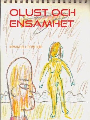 cover image of Olust och ensamhet